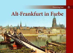 Alt-Frankfurt in Farbe von Jost,  Henning