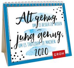 Alt genug, um es besser zu wissen – jung genug, um es trotzdem zu machen 2020: Mini-Monatskalender von Groh Redaktionsteam