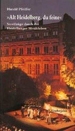 Alt Heidelberg, du feine von Pfeiffer,  Harald