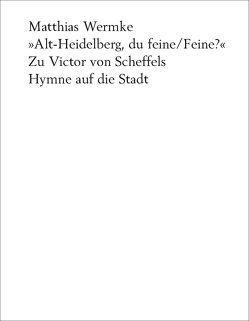 Alt-Heidelberg, du feine/Feine? von Wermke,  Matthias