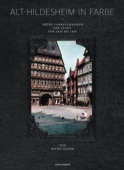 Alt-Hildesheim in Farbe von Abromeit,  Sven, Gerstenberg,  Bruno, Kozok,  Maike