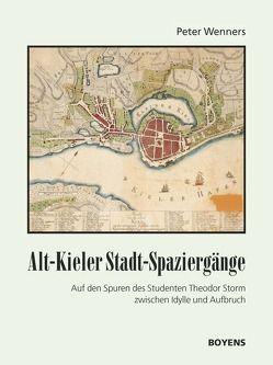 Spaziergänge durch Alt-Kiel von Wenners,  Peter