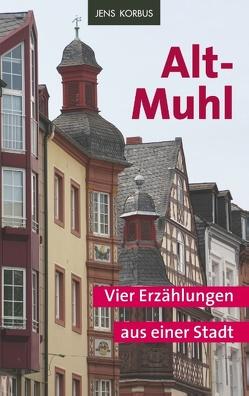 Alt-Muhl von Korbus,  Jens