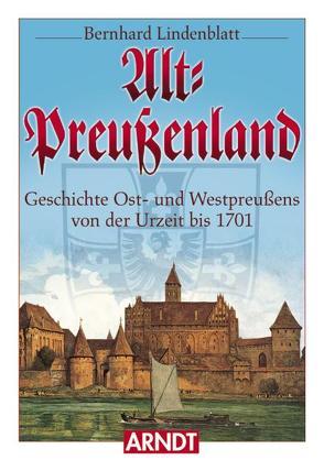 Alt-Preußenland von Lindenblatt,  Bernhard