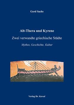 Alt-Thera und Kyrene – Zwei verwandte griechische Städte von Sachs,  Gerd