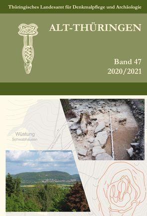Alt-Thüringen – Jahresschrift Band 47 (2020/2021) von Ostritz,  Sven