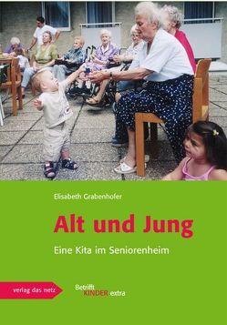 Alt und Jung von Grabenhofer,  Elisabeth