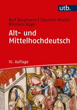Alt- und Mittelhochdeutsch von Bergmann,  Rolf, Moulin,  Claudine, Ruge,  Nikolaus