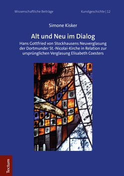 Alt und Neu im Dialog von Kisker,  Simone