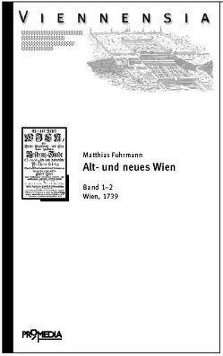 Alt- und Neues Wien von Fuhrmann,  Matthias