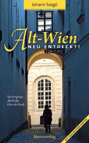 Alt-Wien neu entdeckt! von Szegö,  Johann