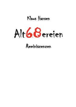 Alt68ereien von Hansen,  Klaus