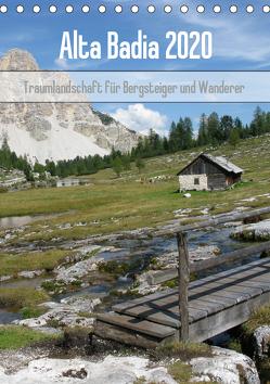 Alta Badia – Traumlandschaft für Bergsteiger und Wanderer (Tischkalender 2020 DIN A5 hoch) von Dietsch,  Monika