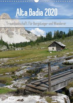Alta Badia – Traumlandschaft für Bergsteiger und Wanderer (Wandkalender 2020 DIN A3 hoch) von Dietsch,  Monika