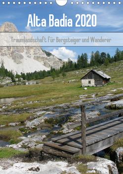 Alta Badia – Traumlandschaft für Bergsteiger und Wanderer (Wandkalender 2020 DIN A4 hoch) von Dietsch,  Monika