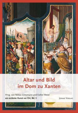 Altar und Bild im Dom zu Xanten von Gliesmann,  Niklas, Meier,  Esther