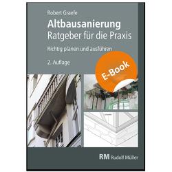 Altbausanierung – Ratgeber für die Praxis – E-Book (PDF), 2. Auflage von Graefe,  Robert