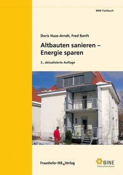 Altbauten sanieren – Energie sparen. von Haas-Arndt,  Doris, Ranft,  Fred