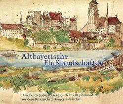 Altbayerische Flusslandschaften an Donau, Lech, Isar und Inn von Franz,  Monika R, Leidel,  Gerhard, Rumschöttel,  Hermann, Wild,  Joachim