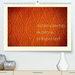 Altbewährtes modern präsentiert (Premium, hochwertiger DIN A2 Wandkalender 2021, Kunstdruck in Hochglanz) von Hultsch,  Heike