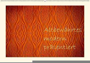 Altbewährtes modern präsentiert (Wandkalender 2018 DIN A2 quer) von Hultsch,  Heike