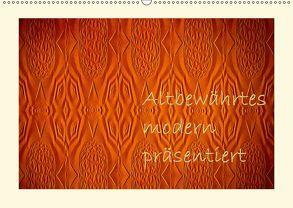 Altbewährtes modern präsentiert (Wandkalender 2019 DIN A2 quer) von Hultsch,  Heike