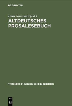 Altdeutsches Prosalesebuch von Naumann,  Hans