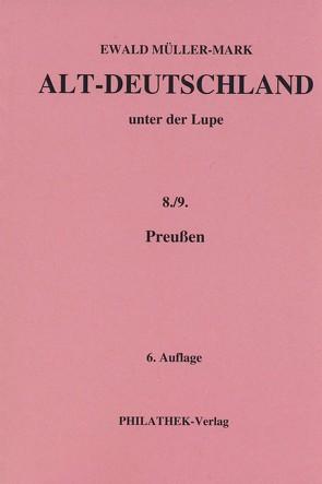 Altdeutschland unter der Lupe: Teil Preußen von Müller-Mark,  Ewald