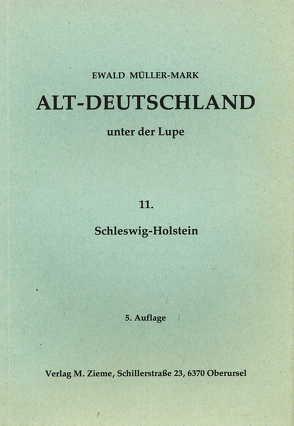Altdeutschland unter der Lupe: Teil Schleswig-Holstein von Müller-Mark,  Ewald