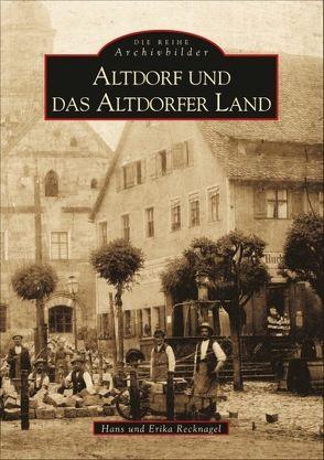 Altdorf und das Altdorfer Land von Recknagel,  Erika, Recknagel,  Hans
