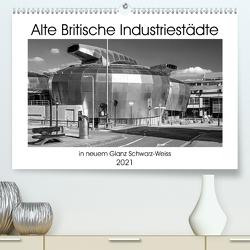 Alte Britische Industriestädte in neuem Glanz Schwarz-Weiss (Premium, hochwertiger DIN A2 Wandkalender 2021, Kunstdruck in Hochglanz) von Hallweger,  Christian