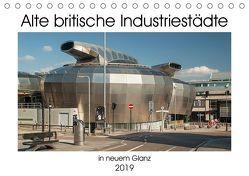 Alte Britische Industriestädte in neuem Glanz (Tischkalender 2019 DIN A5 quer) von Hallweger,  Christian