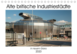 Alte Britische Industriestädte in neuem Glanz (Tischkalender 2020 DIN A5 quer) von Hallweger,  Christian