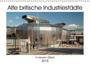 Alte Britische Industriestädte in neuem Glanz (Wandkalender 2018 DIN A3 quer) von Hallweger,  Christian