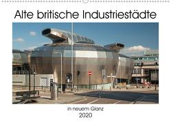 Alte Britische Industriestädte in neuem Glanz (Wandkalender 2020 DIN A2 quer) von Hallweger,  Christian