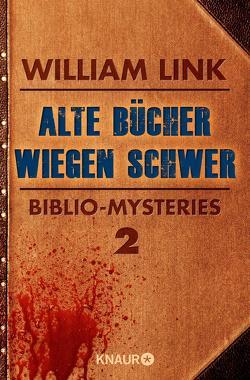 Alte Bücher wiegen schwer von Clewing,  Ulrike, Link,  William