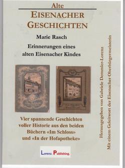 Alte Eisenacher Geschichten von Demmler-Lorenz,  Gabriele, Rasch,  Marie