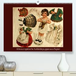 Alte europäische Ankleidepuppen aus Papier (Premium, hochwertiger DIN A2 Wandkalender 2021, Kunstdruck in Hochglanz) von Erbs,  Karen