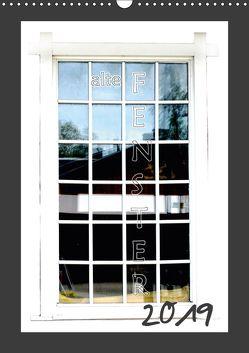 alte Fenster (Wandkalender 2019 DIN A3 hoch) von tinadefortunata