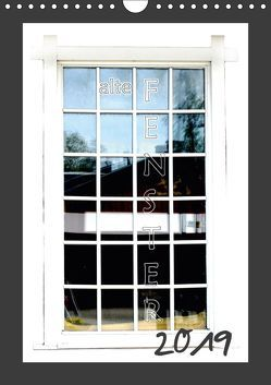 alte Fenster (Wandkalender 2019 DIN A4 hoch) von tinadefortunata