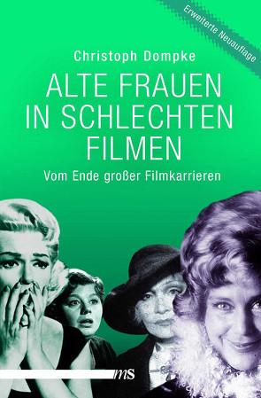 Alte Frauen in schlechten Filmen von Dompke,  Christoph