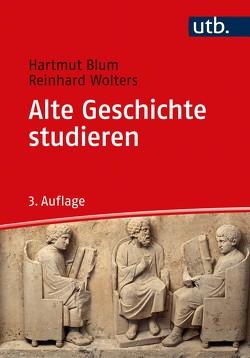 Alte Geschichte studieren von Blum,  Hartmut, Wolters,  Reinhard