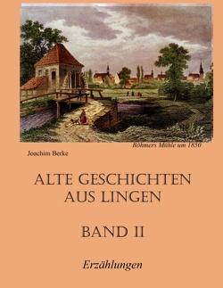 Alte Geschichten aus Lingen Band II von Berke,  Joachim