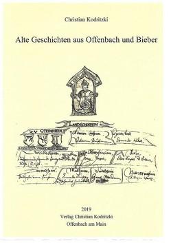 Alte Geschichten aus Offenbach und Bieber von Kodritzki,  Christian