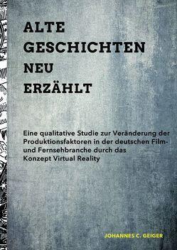 Alte Geschichten Neu Erzählt – Eine Qualitative Studie von Geiger,  Johannes C.