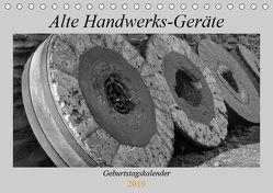 Alte Handwerks-Geräte (Tischkalender 2019 DIN A5 quer) von Weilacher,  Susanne