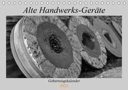 Alte Handwerks-Geräte (Tischkalender 2021 DIN A5 quer) von Weilacher,  Susanne