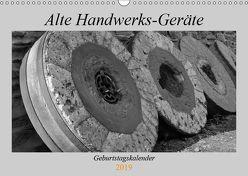 Alte Handwerks-Geräte (Wandkalender 2019 DIN A3 quer) von Weilacher,  Susanne