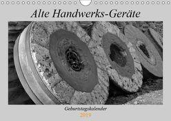 Alte Handwerks-Geräte (Wandkalender 2019 DIN A4 quer)