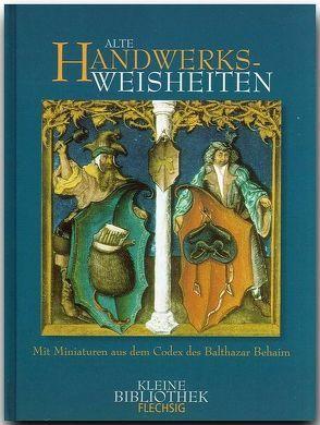 Alte Handwerksweisheiten von Kurzer,  Michael